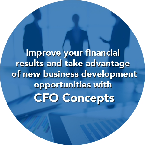 Improve your financial results and take advantage of new business development opportunities with CFO Concepts